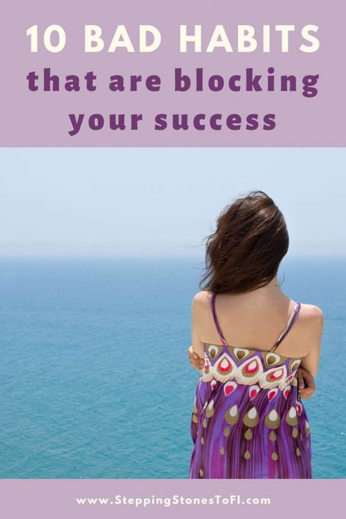 "Long Pinterest pin of a woman looking out across the ocean and text ""10 bad habits that are blocking your success"""