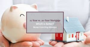 "Image of piggy bank and home with text ""15 year vs 30 year mortgage, which is best?"""