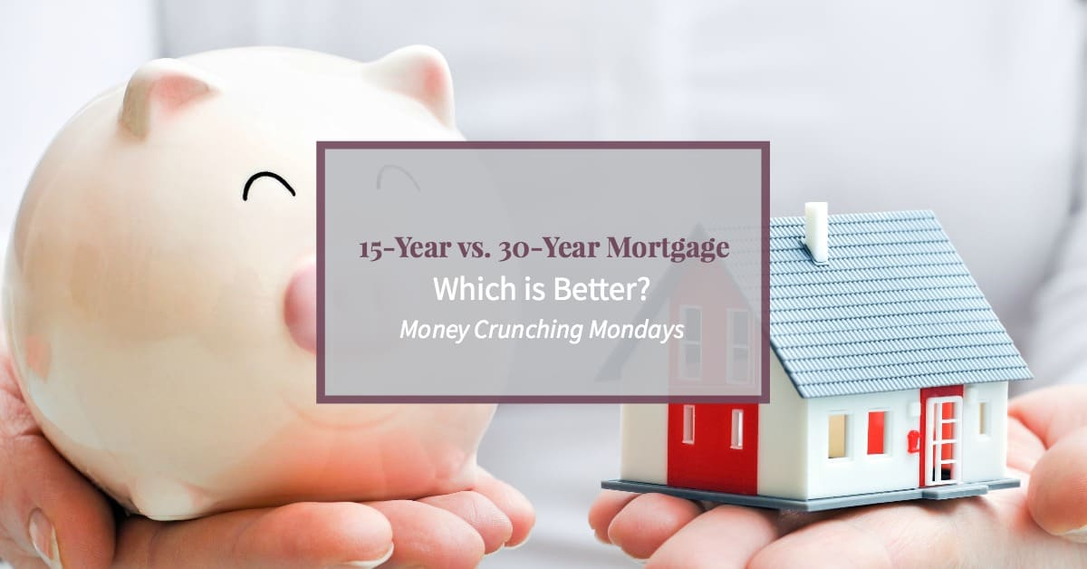 15-Year vs. 30-Year Mortgage: Which is Best?