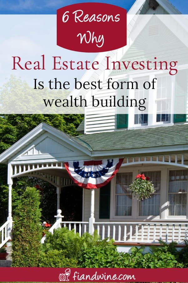 Learn the six reasons real estate investing is the single best form of investing to rapidly build wealth. Investing | Wealth Building | Retire Early | Personal Finance | Financial Freedom | Financial Independence #investing #realestate #financialindependence