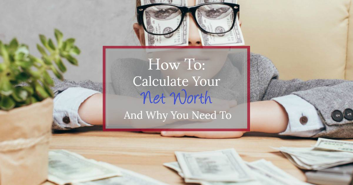 Stay on track with your financial goals by calculating and monitoring your net worth