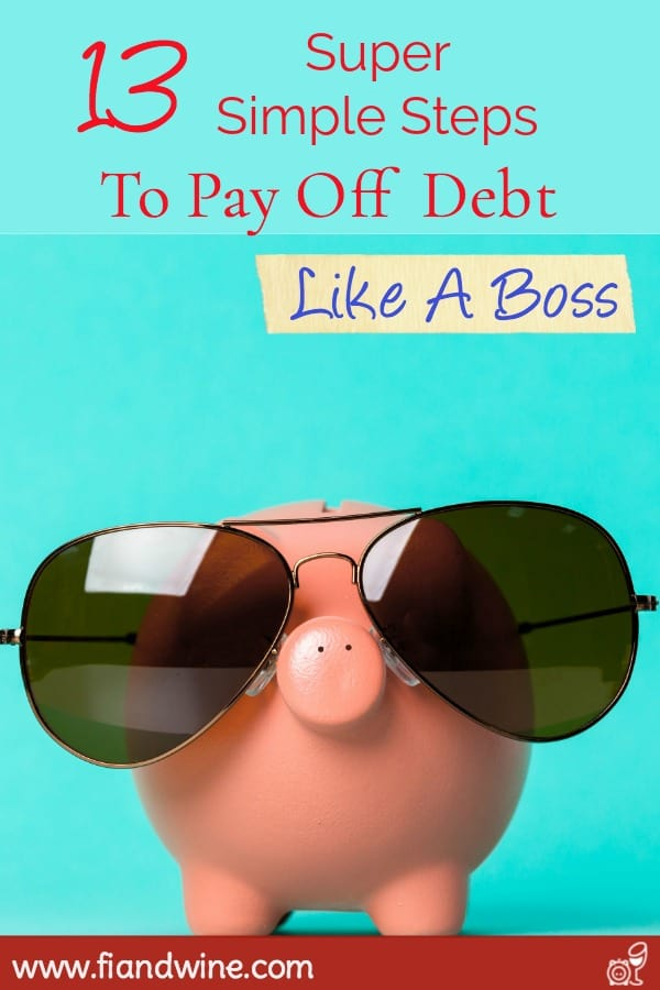 "Piggy bank with aviator sunglasses and caption ""13 Super Simple Steps to Pay Off Debt - Like a Boss"""