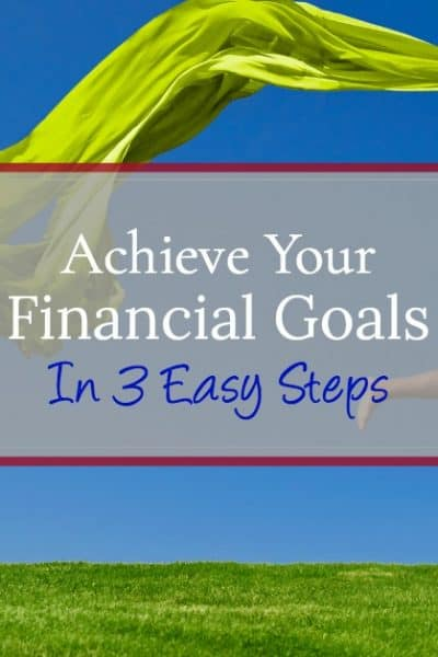 How to make your financial dreams come true by following these three steps.