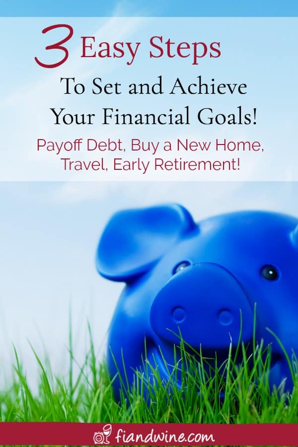 Learn how you can achieve your financial goals in just three actionable and easy steps! Save Money | Budget | How to | Goal Setting | Personal Finance #financialindependence #retireearly #goalsetting #moneymanagement