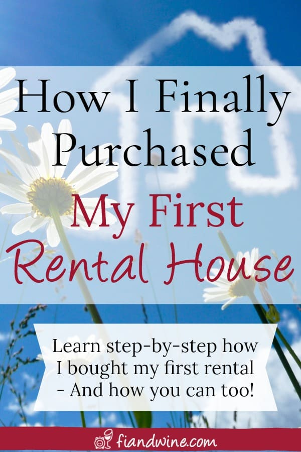 Do you want to break into real estate investing but aren't sure how? Learn the exact steps I used to finally purchase my first rental! REI | Investing | Wealth Building | Financial Freedom | Financial Independence | Real Estate |
