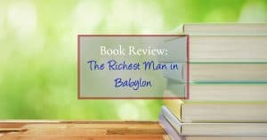 In this book review of The Richest Man in Babylon, learn why this short story written in the 1920's has withstood the tests of time and technology to remain one of the best personal finance books available. Learn the real secretes of wealth building. Personal Finance | Wealth building | Financial Freedom | Financial independence | #retirement #investing