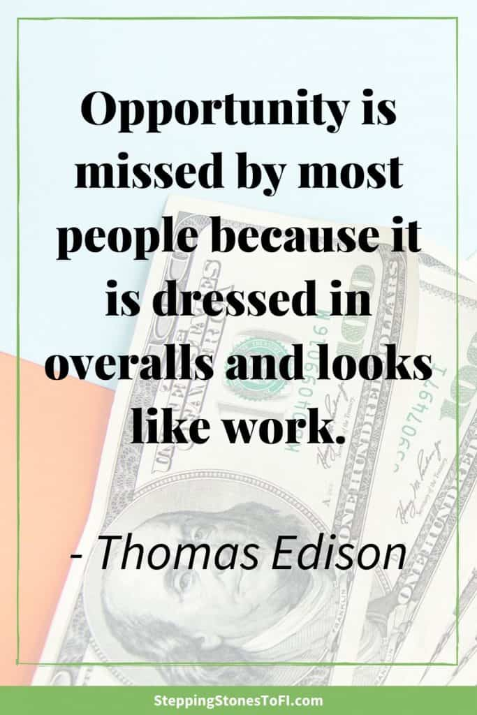"Long Pinterest image with quote ""Opportunity is missed by most people because it is dressed in overalls and looks like work."" by Thomas Edison"