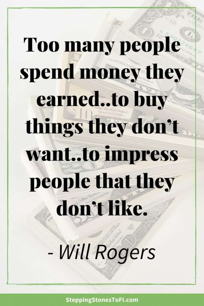 "Long Pinterest image with quote ""Too many people spend money they earned...to buy things they don't want...to impress people that they don't like."" by Will Rogers."