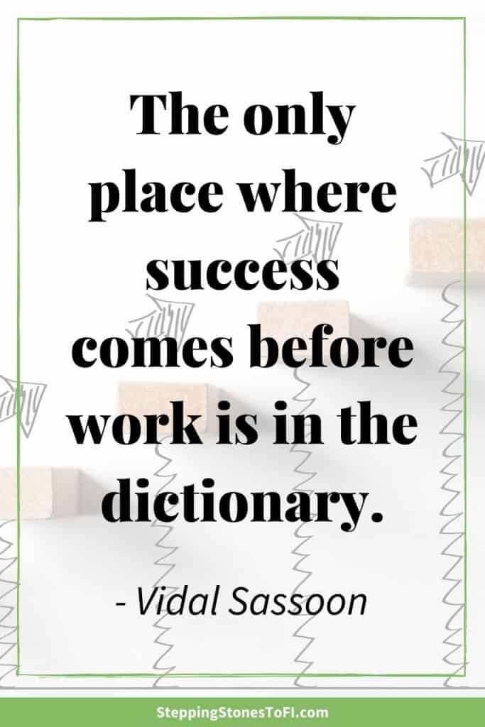 "Long Pinterest image with quote ""The only place where success comes before work is in the dictionary."" By Vidal Sassoon."