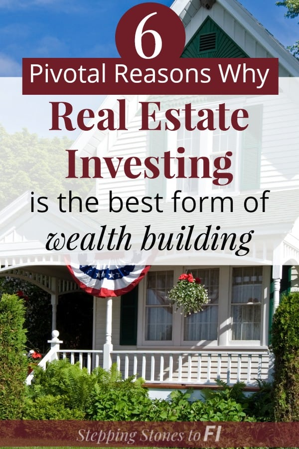 "beautiful American craftsman style home with text ""6 Pivotal Reasons Real Estate Investing is the best form of wealth building"""