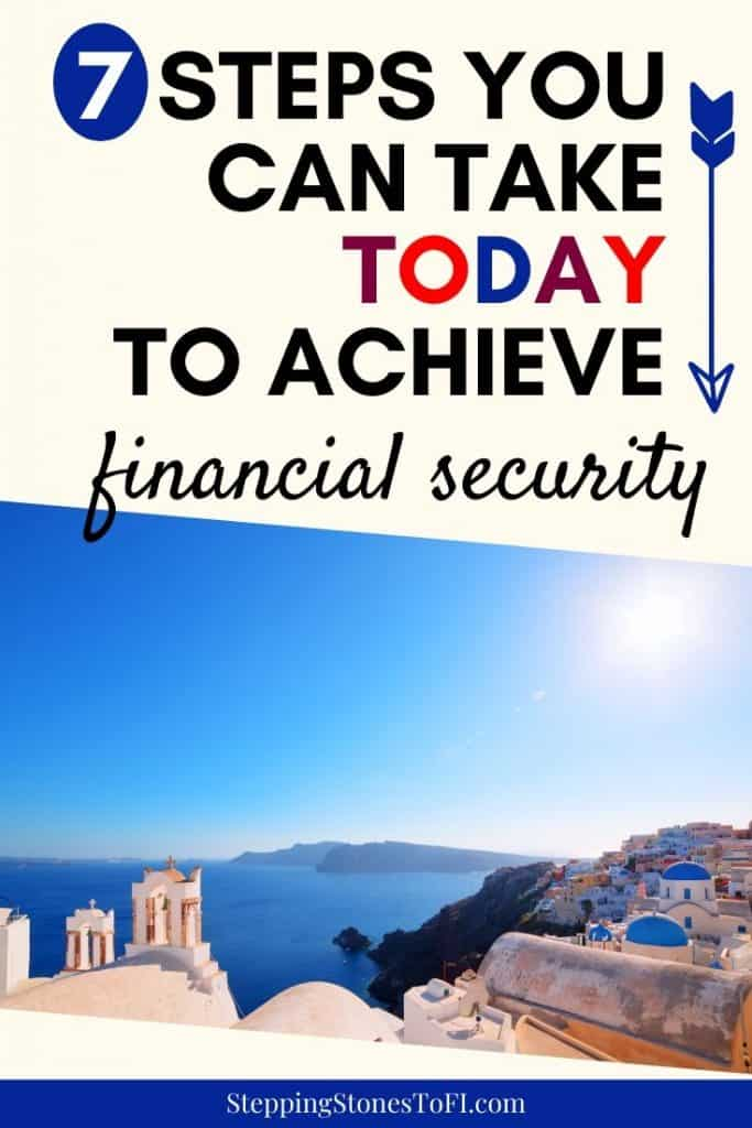 "Beautiful view overlooking a Mediterranean village and blue ocean with text ""7 steps you can take today to achieve financial security"""