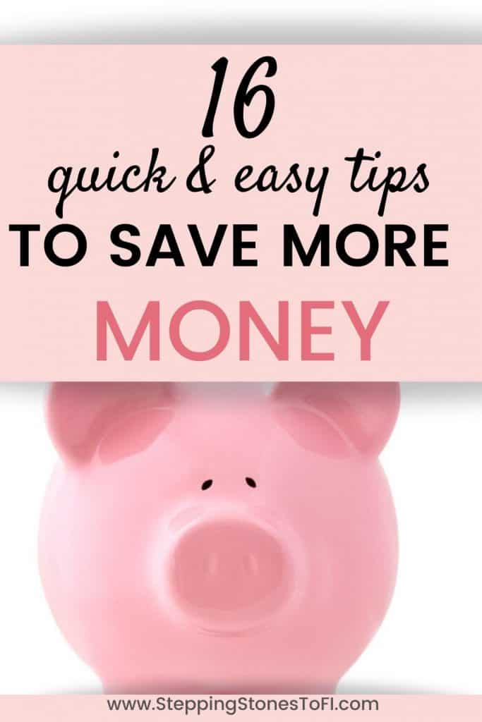 """Long Pinterest pin with closeup of pink piggy bank and text """"16 quick and easy tips to save more money"""""""