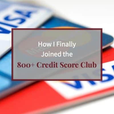 "credit cards with white background and text ""How I finally joined the 800+ credit score club"""