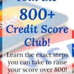 "Close up of three credit cards with text overlay ""Join the 800+ credit score club! Learn the exact steps to raise your score over 800!"""
