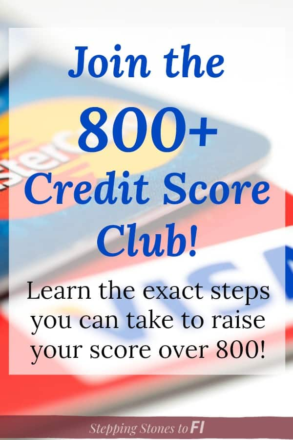 """Close up of three credit cards with text overlay """"Join the 800+ credit score club! Learn the exact steps to raise your score over 800!"""""""