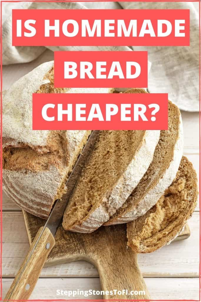 """Long Pinterest pin of homemade bread and text """"Is homemade bread cheaper?"""""""