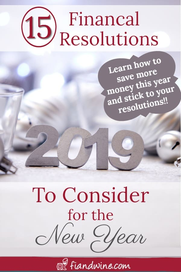 The #1 New Year's Resolution for 2019 is to save more money. Here are 15 personal finance resolutions to consider for 2019. Personal Finance   New Year's Resolution Ideas   Investing   Wealth Building   Save Money   Real Estate Investing #newyearsresolution #personalfinance