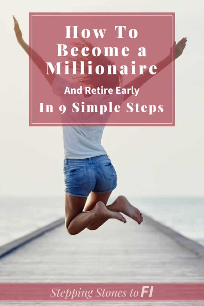 """Woman jumping in the air in joy with text """"how to become a millionaire, and retire early, in 9 simple steps"""""""