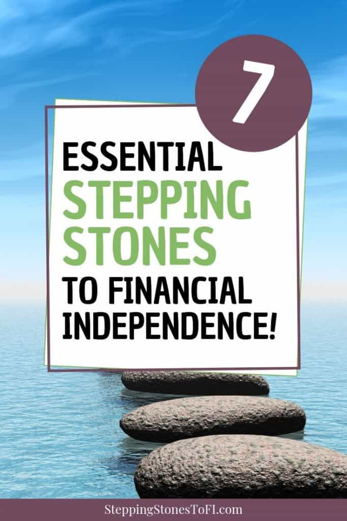 """Long image of stepping stones in the ocean with text """"7 essential stepping stones to financial independence"""""""