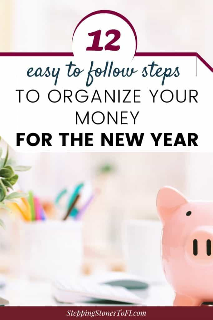 "Piggy bank on office desk with text ""12 easy to follow steps to organize your money for the New Year"""