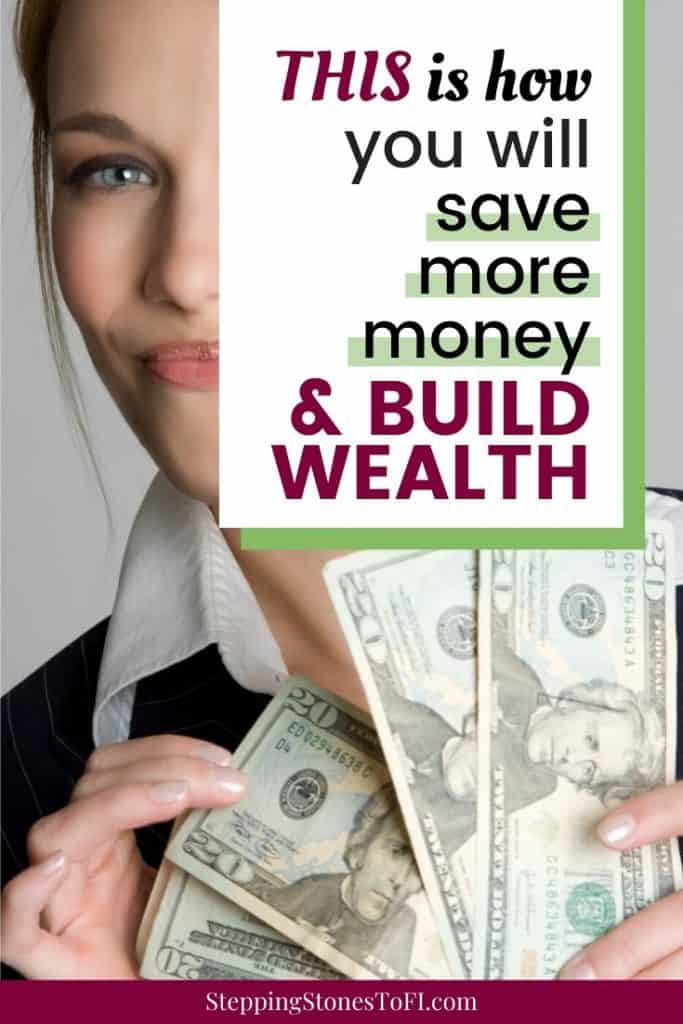 """woman holding cash in hand with text """"THIS is how you will save more money and build wealth"""""""