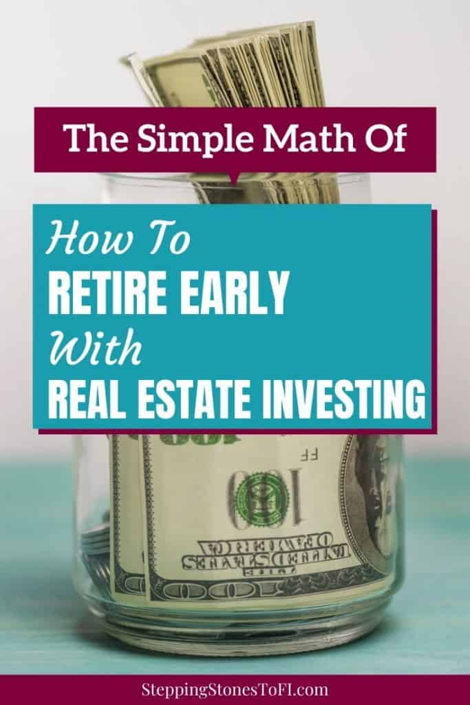"Jar full of hundred dollar bills and text ""The Simple Math of How To Retire Early with Real Estate investing"""
