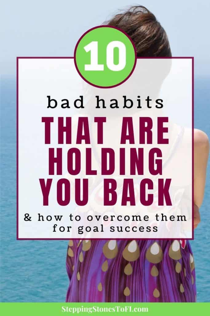"Long image of the back of a woman overlooking the ocean and text ""10 bad habits that are holding you back - and how to overcome them for goal success"""