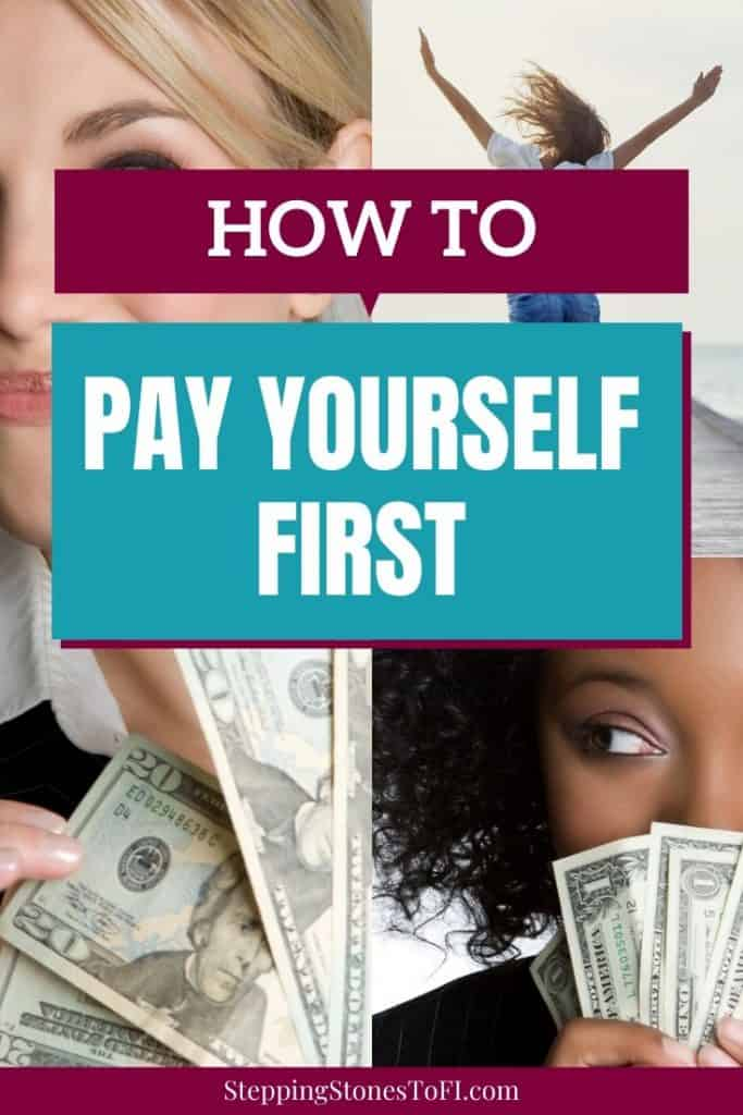 """Long Pinterest Pin with images of women saving money and jumping for joy with text """"How To Pay Yourself First"""""""