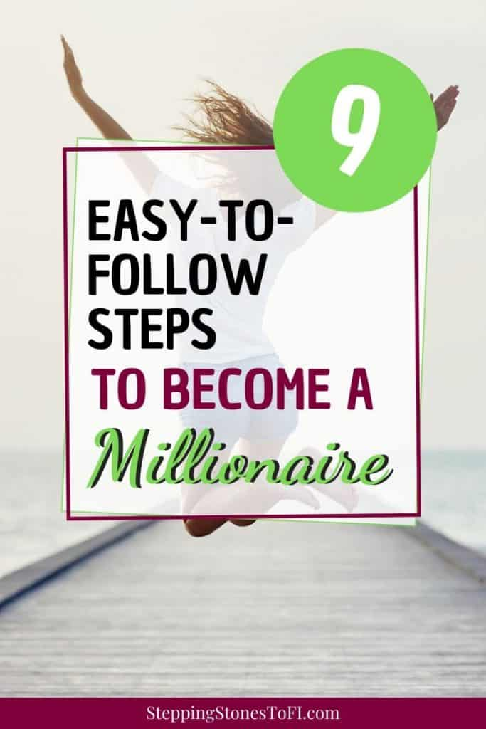 "Long Pinterest image of a woman jumping for joy and text ""9 easy-to-follow steps to become a millionaire"""