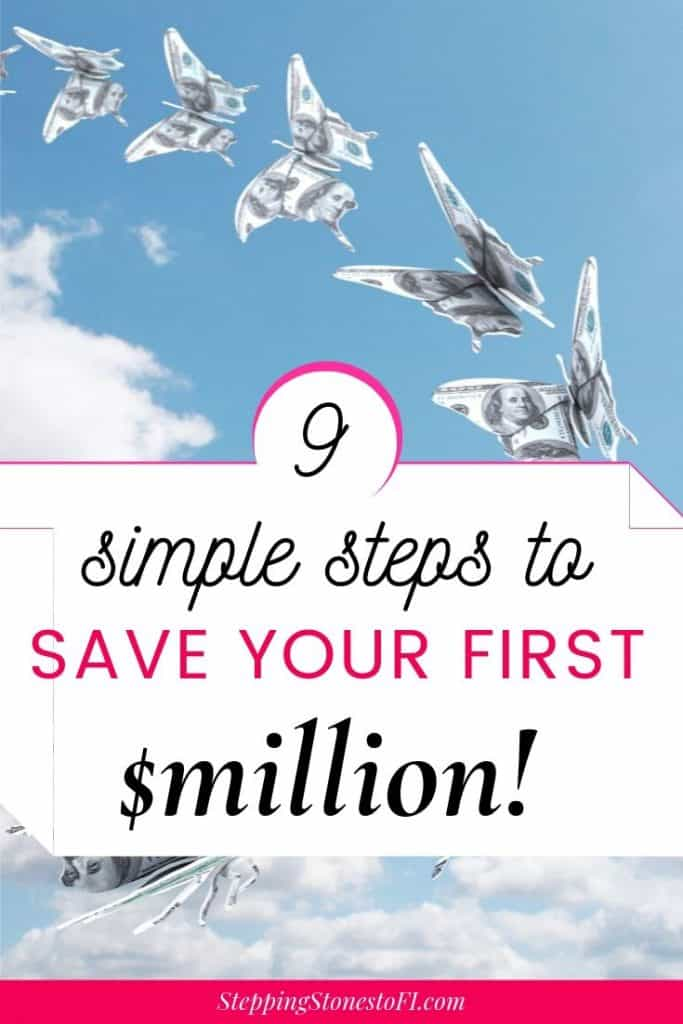 "Long image of butterflies made out of money flying through the sky and text ""9 Simple Steps to Save Your First One Million Dollars"""