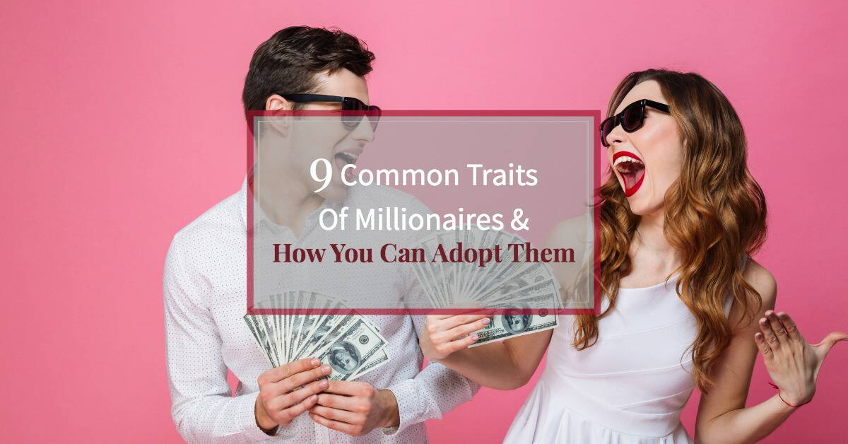 """Smartly dressed young couple holding $100 bills and celebrating """"9 Common traits of millionaires and how you can adopt them"""""""