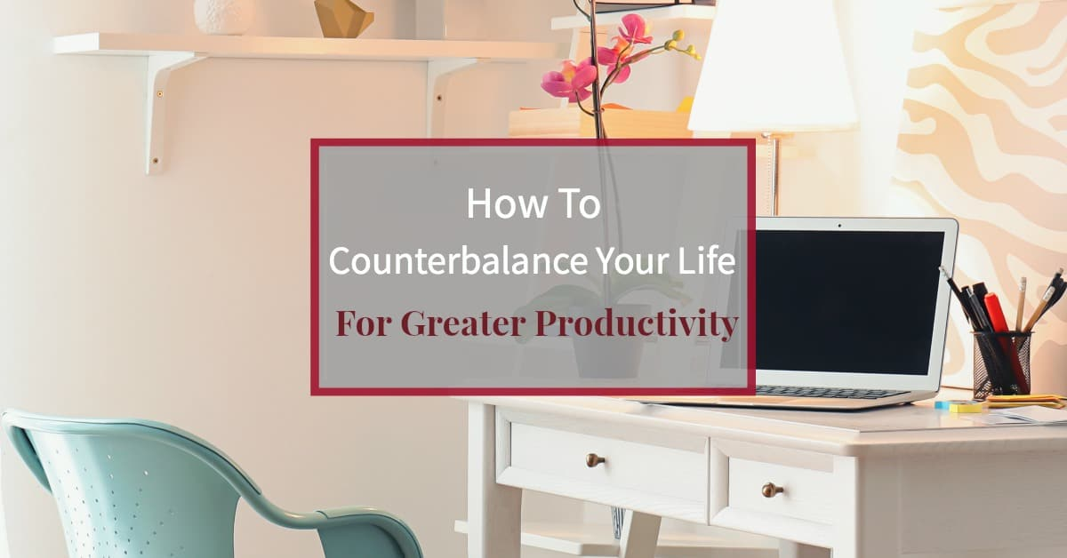 "Feminine workspace desk with laptop and pin orchid with text overlay ""How to counterbalance your life for greater productivity"""