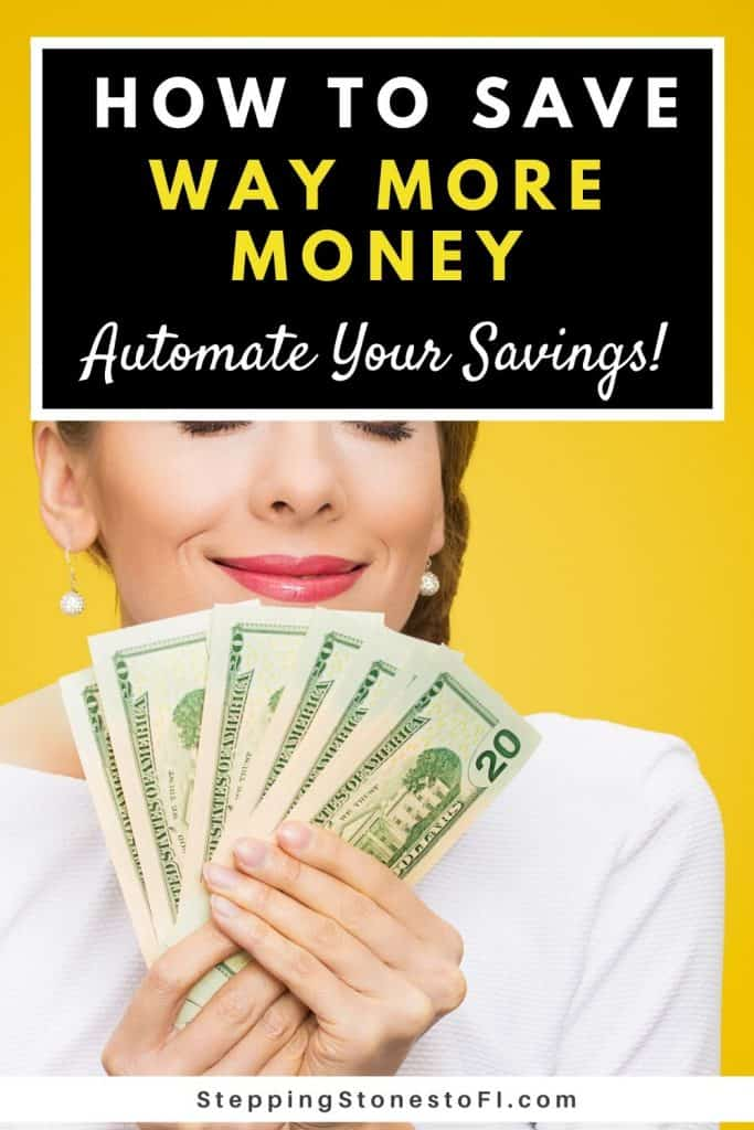 """Long Pinterest pin image of a happy woman holding money and text """"Save more money by automating your savings"""""""