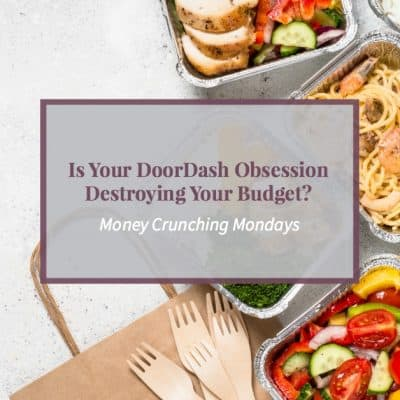 """Food delivery boxes with text """"Is your DoorDash obsession destroying your budget?"""""""