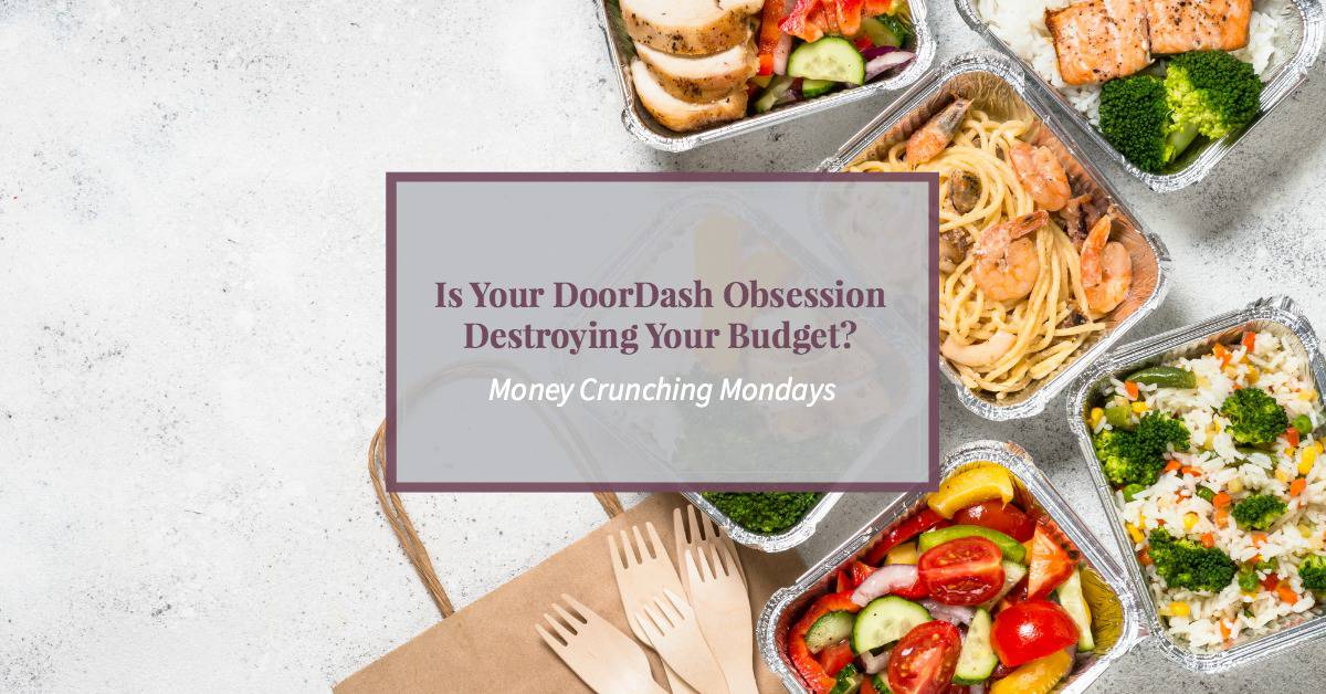 Is Your DoorDash Obsession Destroying Your Budget?