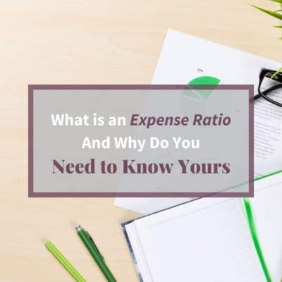 "Feature image of desktop with glasses, plant and charts and text ""What is an Expense Ratio and Why You Need to Know Yours"""