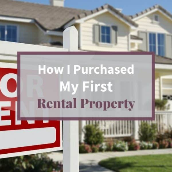 How I Purchased My First Rental Property