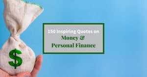 "Image of someone holding a bag of money with text overlay ""150 Inspiring Quotes on Money and Personal Finance"""