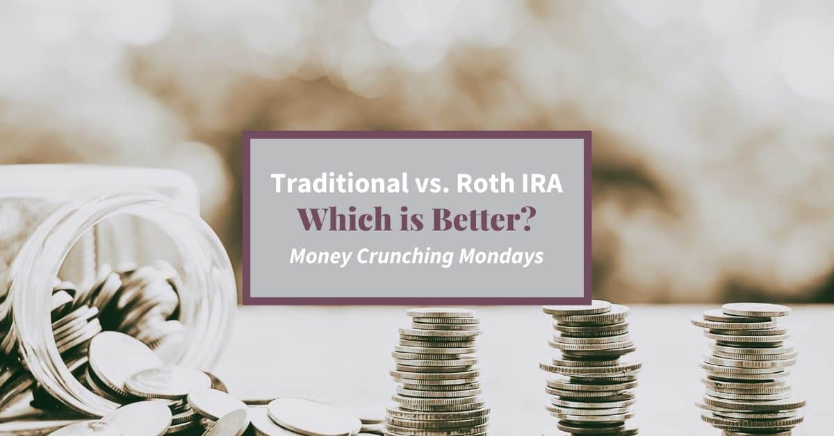 Traditional vs. Roth IRA – Which is Better?