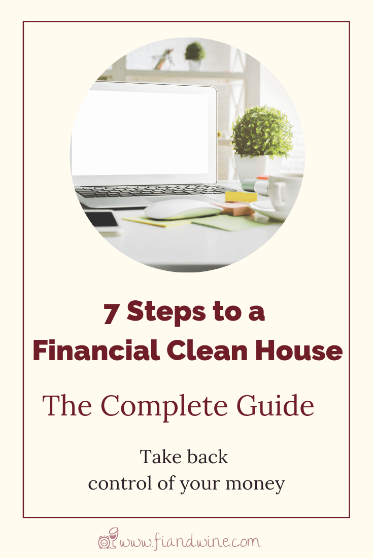 """Image of computer monitor on tidy desk with spreadsheets and potted green fern and text """"7 Steps to a Financial Clean House - The Complete Guide. Take back control of your finances"""""""