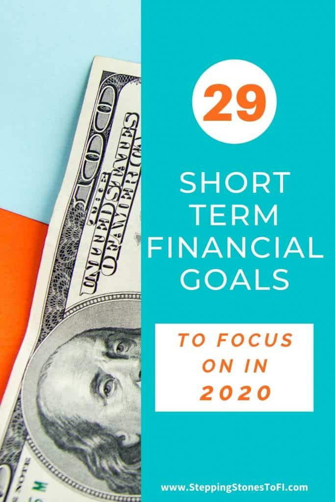 """Long Pinterest pin of a $100 dollar bill and text """"29 Short term financial goals to focus on in 2020"""""""