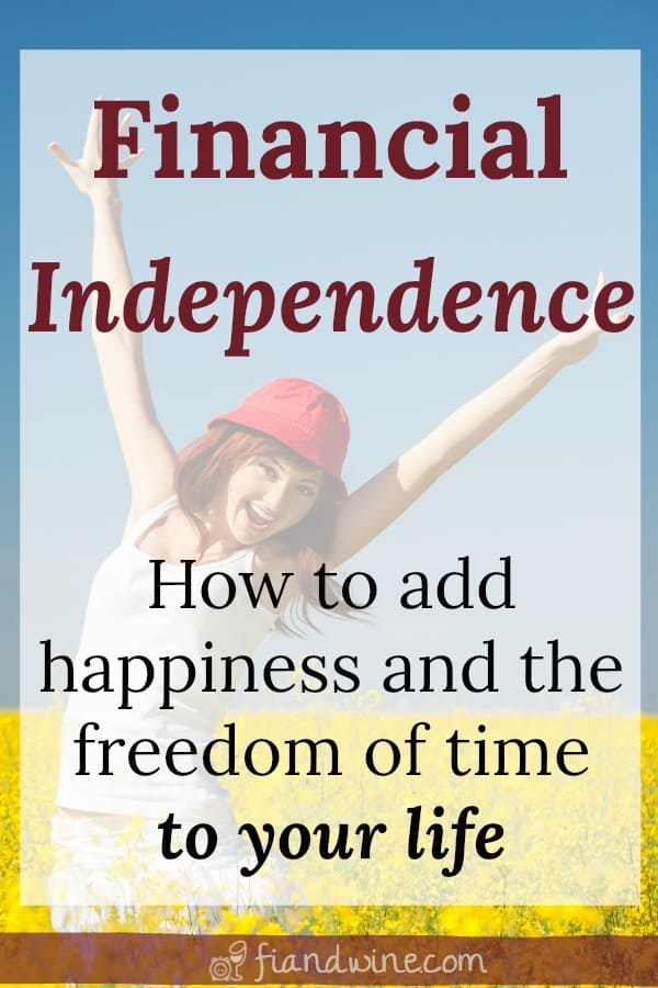 """Happy woman with hands in air and text overlay """"Financial independence, how to add happiness and the freedom of time to your life"""""""