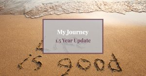 "photo of the beach with ""life is good"" written in the sand and text overlay ""My Blogging Journey: 1.5 year update"""
