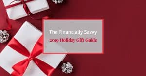The 2019 Holiday Gift Guide for the Financially Savvy Giver