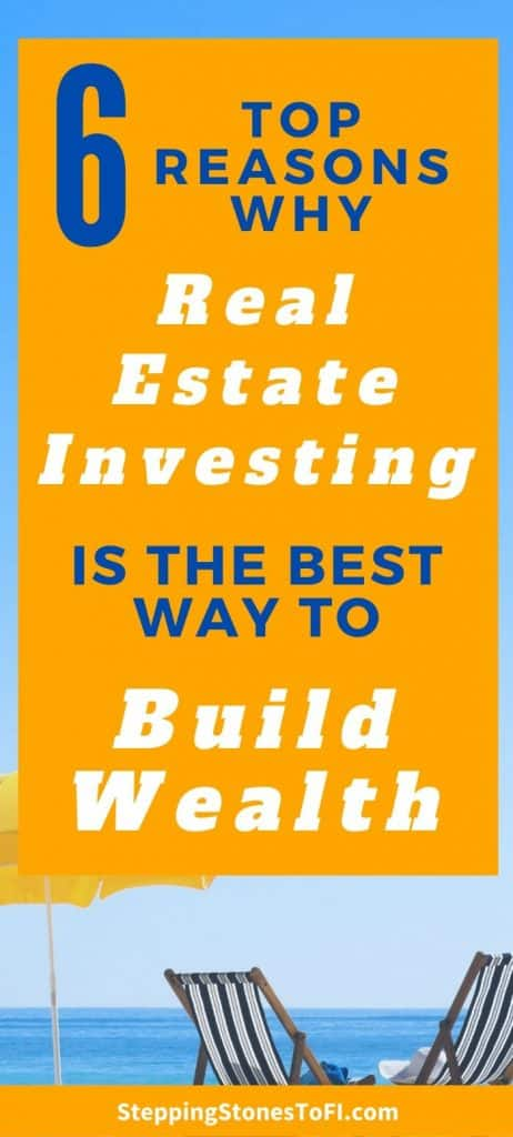 """Long Pinterest pin of two beach chairs overlooking beautiful blue ocean and text """"6 top reasons why real estate investing is the best way to build wealth"""""""