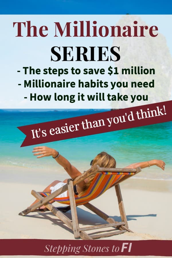 """Woman on beach chair with arms out overlooking beautiful blue waters """"Millionaire series: The steps to save $1 million"""""""