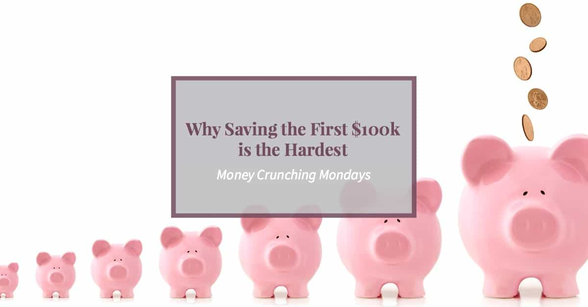 Why saving the first $100k is the hardest