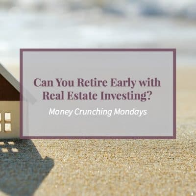 """Toy house on a beach with text """"Can You Retire Early with Real Estate Investing?"""""""