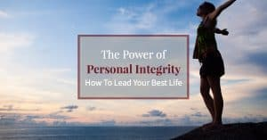 "Happy and joyful woman with outstretched arms overlooking beautiful vista with text ""The power of personal integrity"""