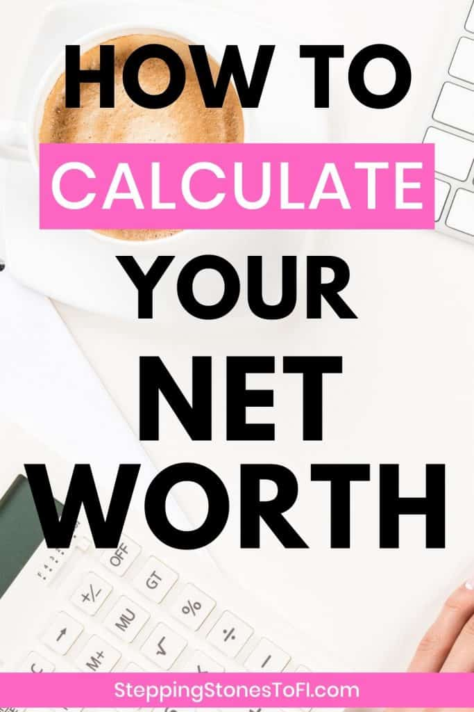 "Long Pinterest image of a calculator on a desk with a journal and text ""How to Calculate Your Net Worth"""